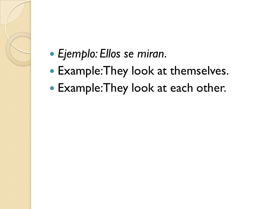 Ejemplo: Ellos se miran.
