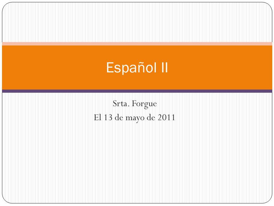 Srta. Forgue El 13 de mayo de 2011