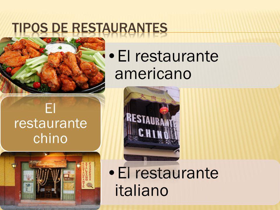 Tipos de restaurantes El restaurante americano El restaurante chino