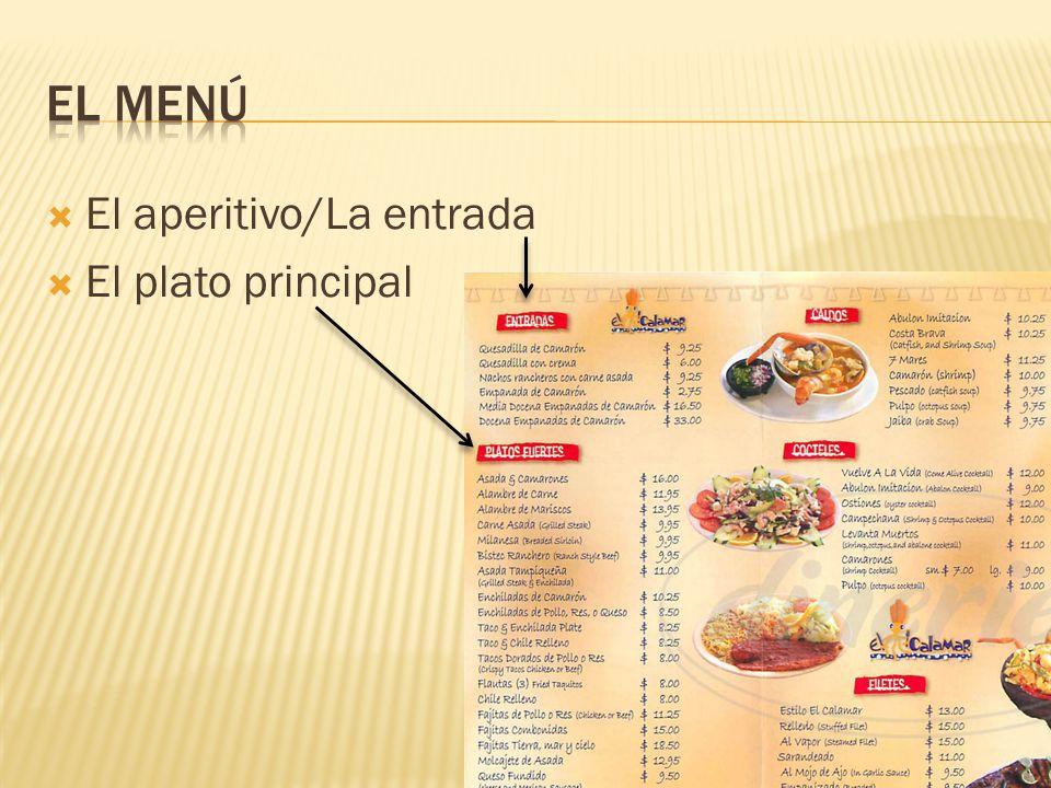 El menú El aperitivo/La entrada El plato principal