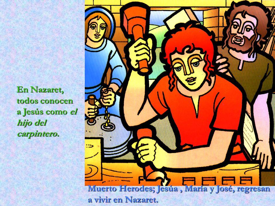 En Nazaret, todos conocen a Jesús como el hijo del carpintero.