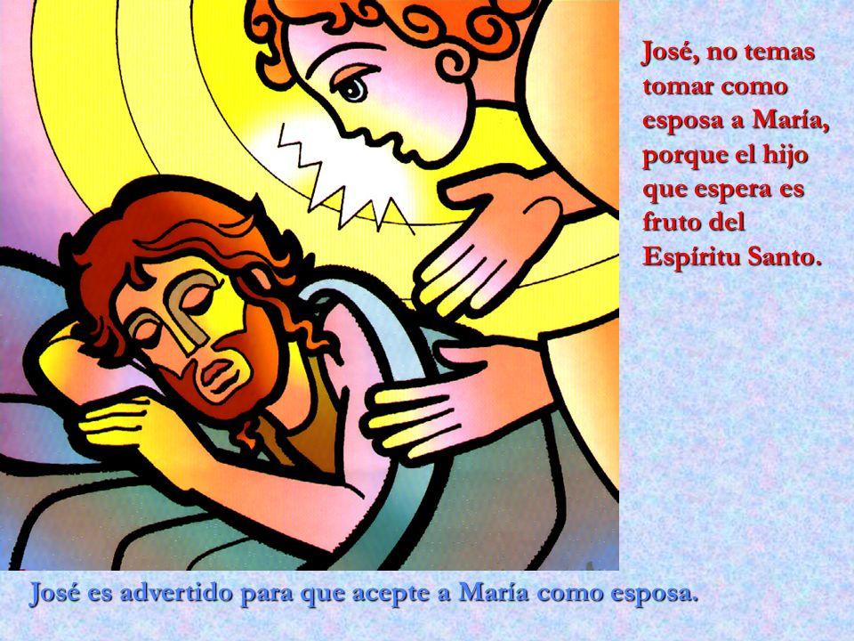 José, no temas tomar como esposa a María, porque el hijo que espera es fruto del Espíritu Santo.