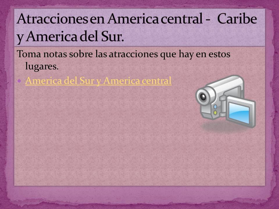 Atracciones en America central - Caribe y America del Sur.
