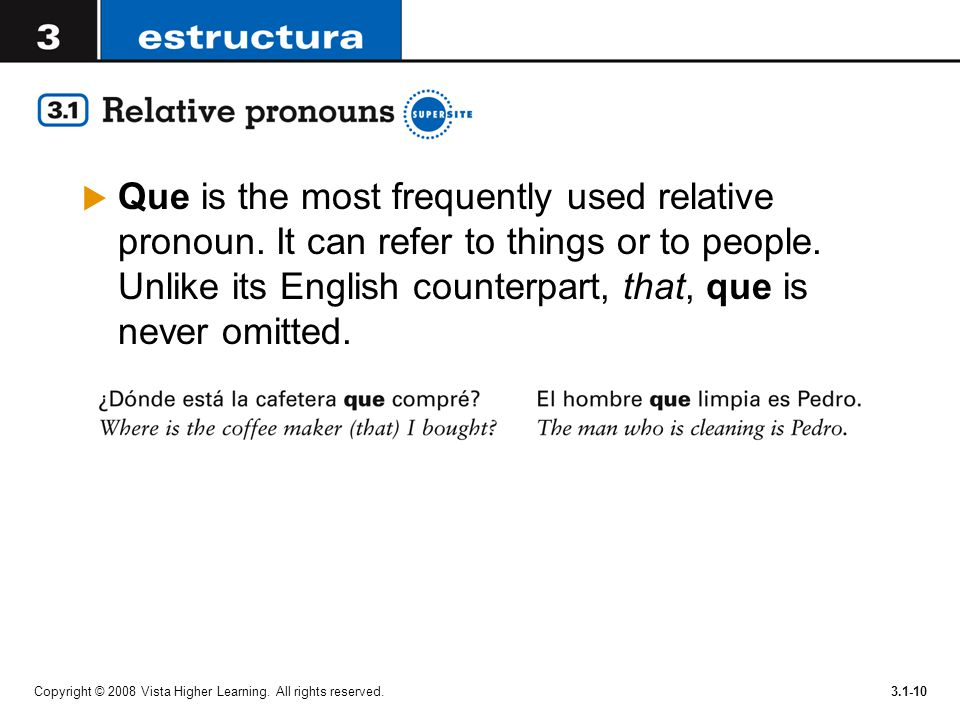 Que is the most frequently used relative pronoun