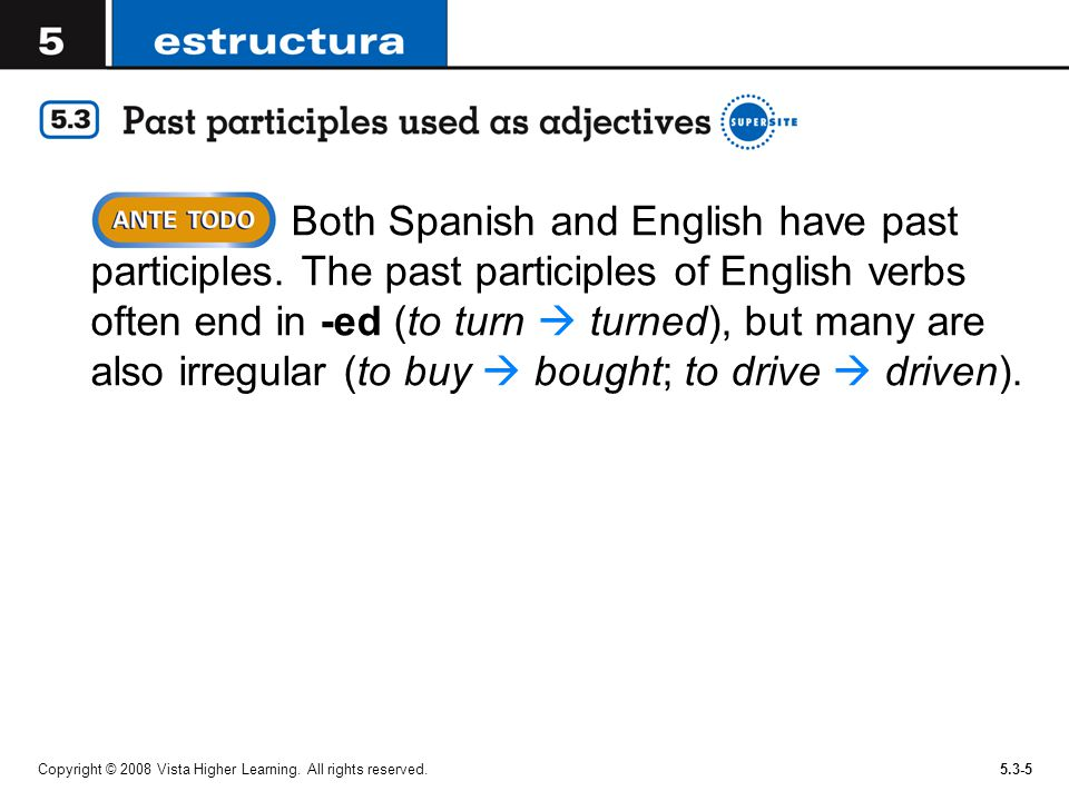 Both Spanish and English have past participles