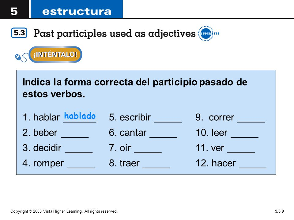 Indica la forma correcta del participio pasado de estos verbos.