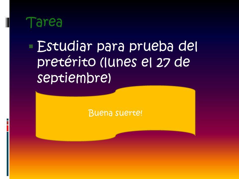 Estudiar para prueba del pretérito (lunes el 27 de septiembre)