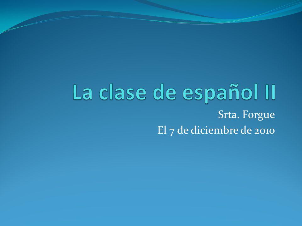 Srta. Forgue El 7 de diciembre de 2010