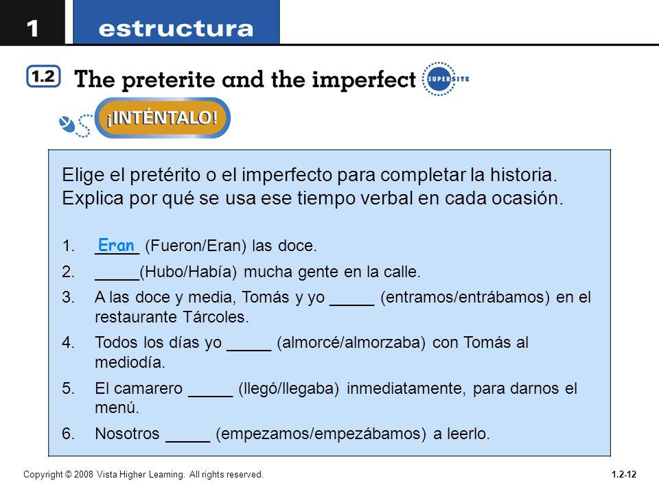 Elige el pretérito o el imperfecto para completar la historia