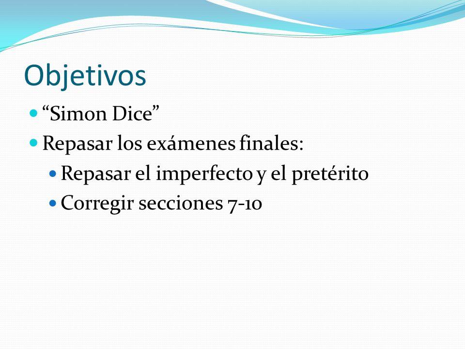 Objetivos Simon Dice Repasar los exámenes finales: