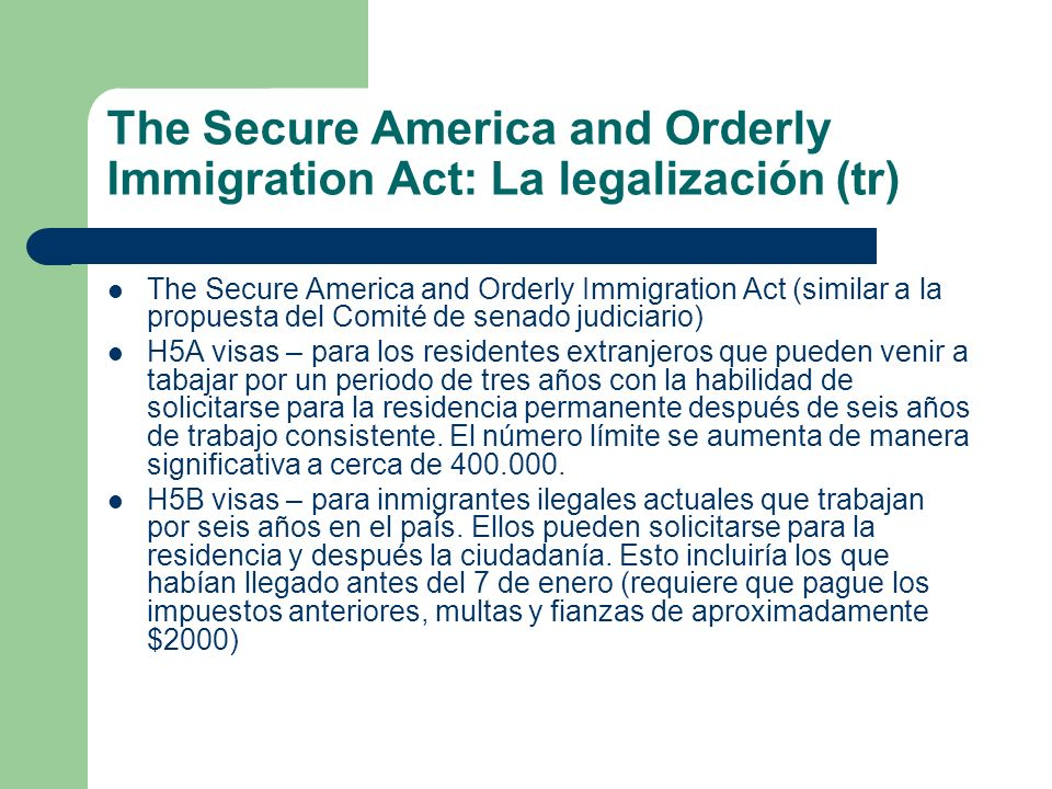 The Secure America and Orderly Immigration Act: La legalización (tr)