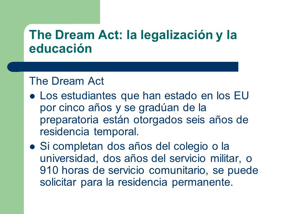 The Dream Act: la legalización y la educación