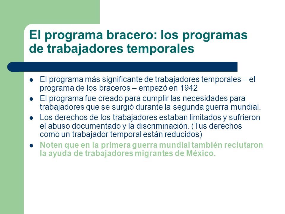 El programa bracero: los programas de trabajadores temporales