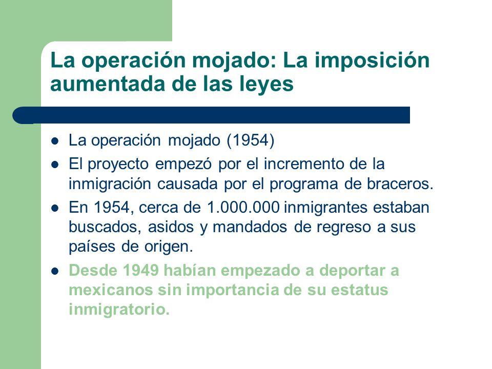 La operación mojado: La imposición aumentada de las leyes