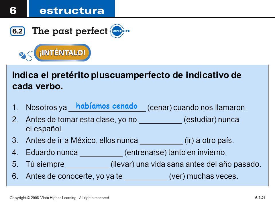 Indica el pretérito pluscuamperfecto de indicativo de cada verbo.