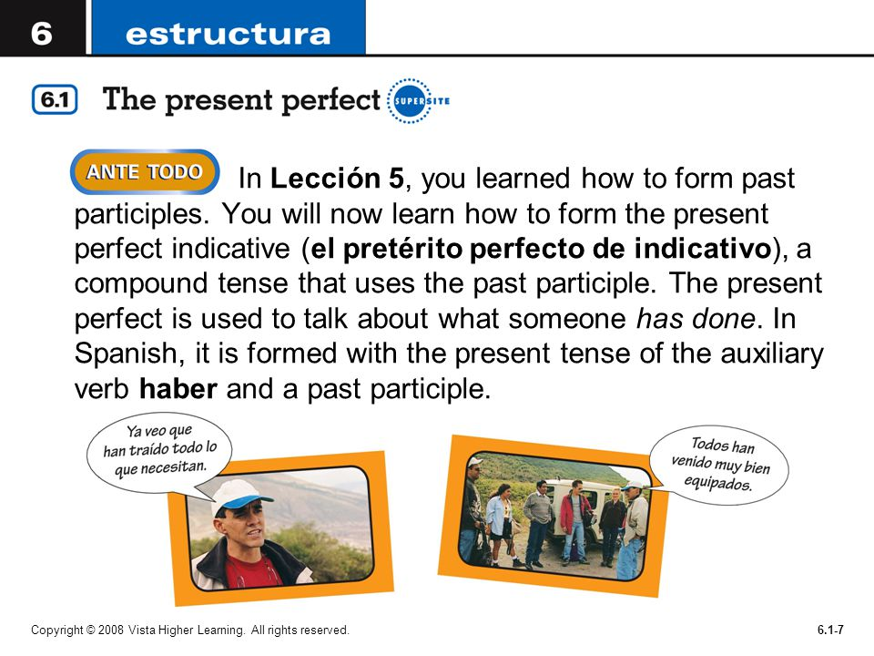 In Lección 5, you learned how to form past participles