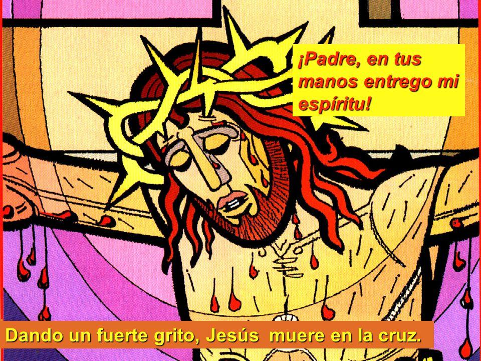 ¡Padre, en tus manos entrego mi espíritu!