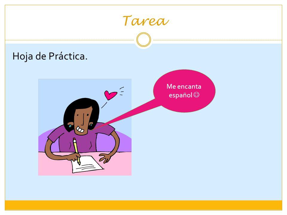Tarea Hoja de Práctica. Me encanta español 