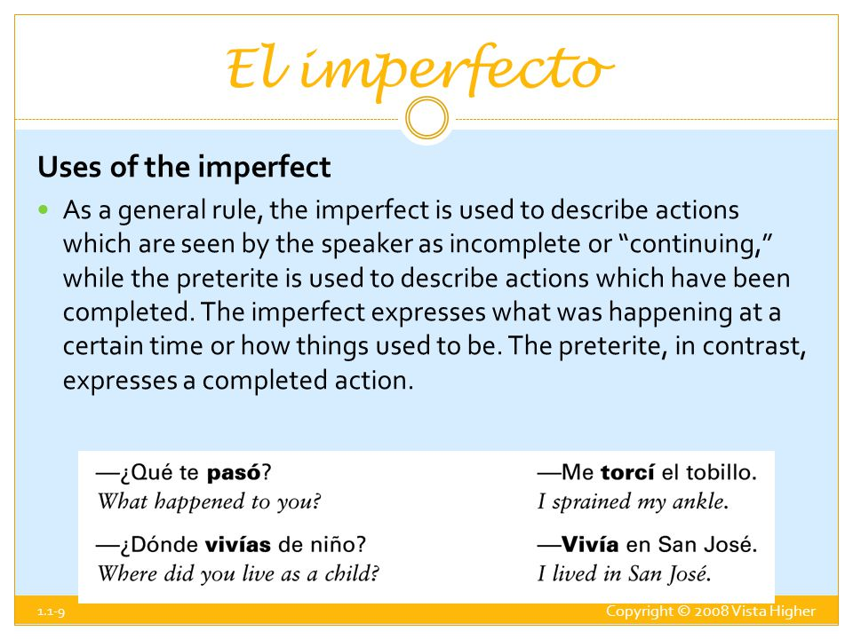 El imperfecto Uses of the imperfect