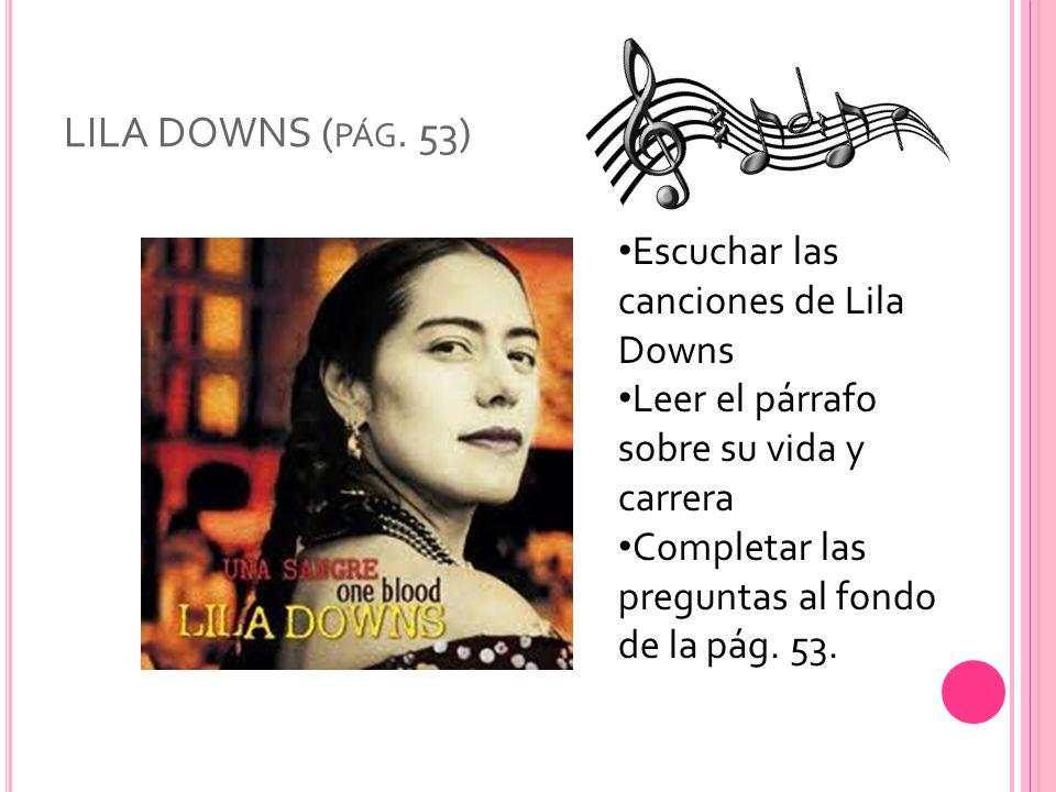 LILA DOWNS (pág. 53) Escuchar las canciones de Lila Downs