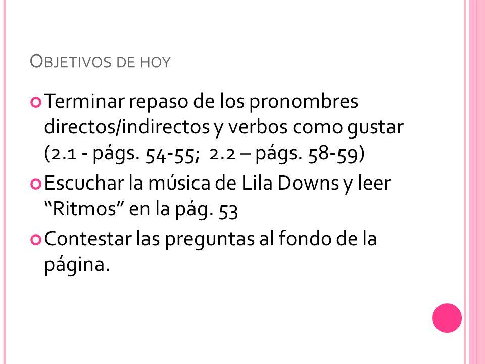 Escuchar la música de Lila Downs y leer Ritmos en la pág. 53