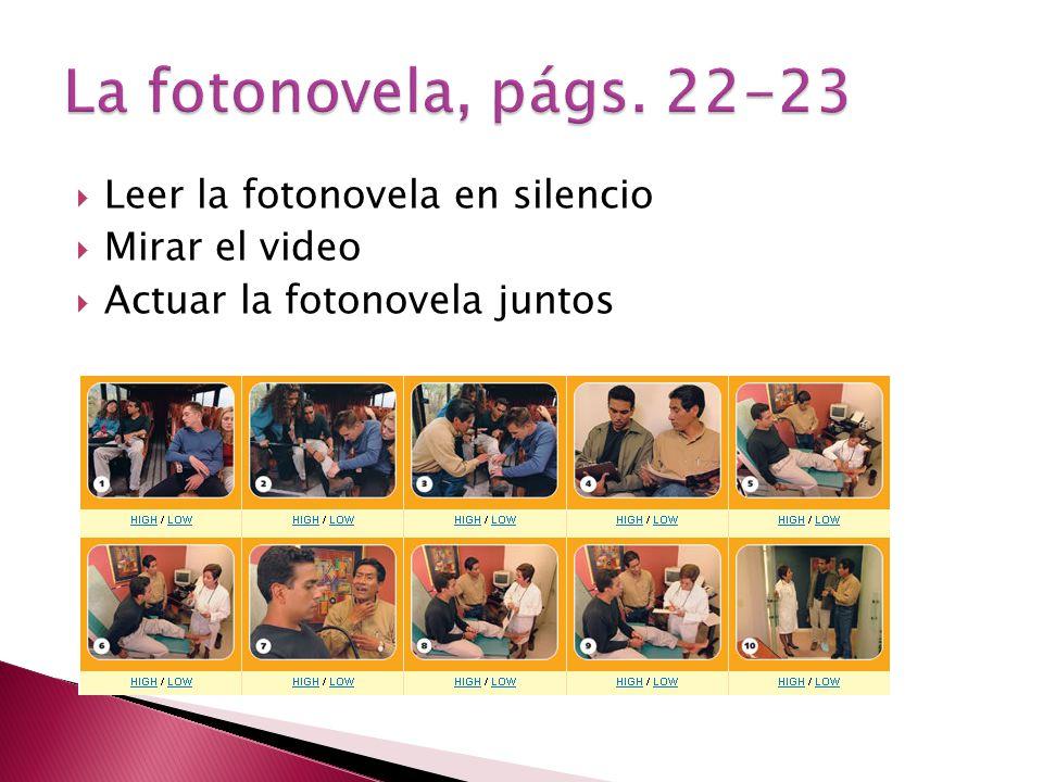 La fotonovela, págs. 22-23 Leer la fotonovela en silencio