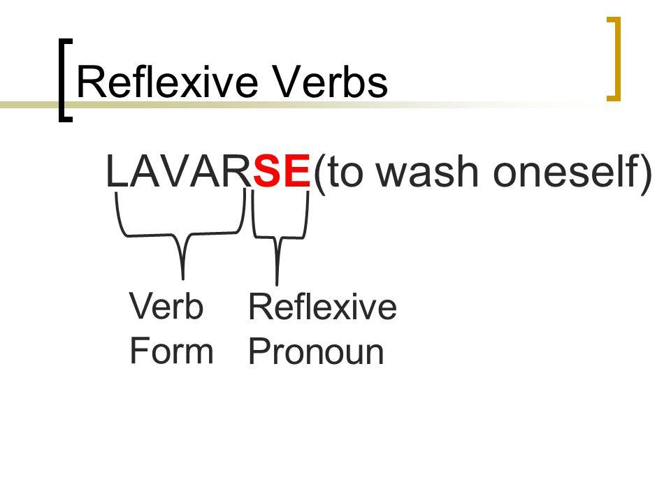 LAVARSE(to wash oneself)