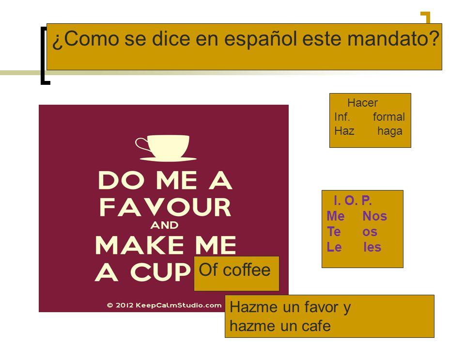 ¿Como se dice en español este mandato