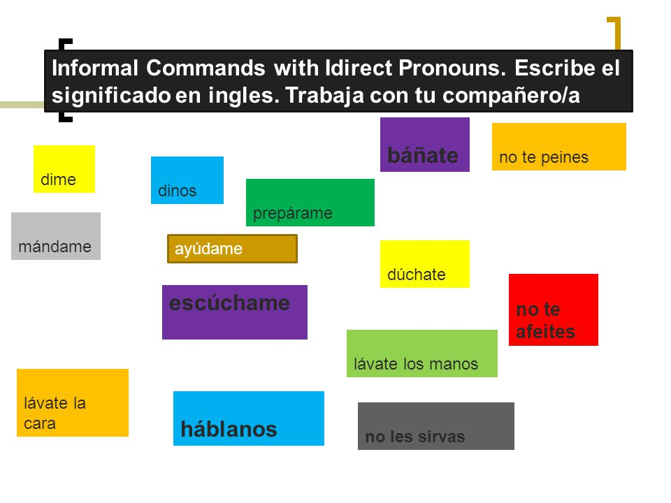 Informal Commands with Idirect Pronouns