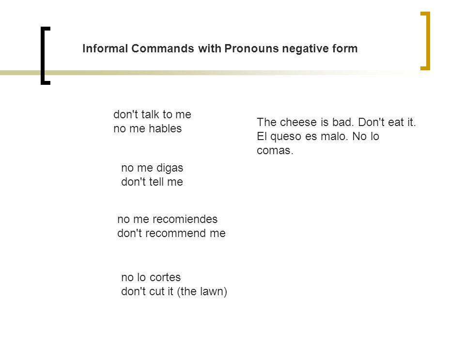 Informal Commands with Pronouns negative form