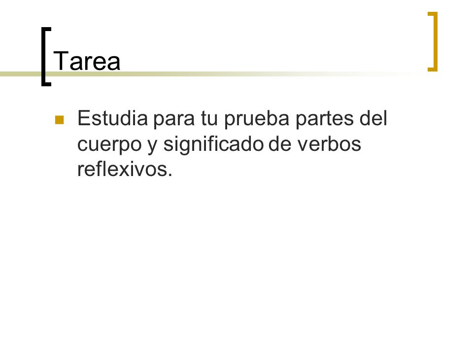 Tarea Estudia para tu prueba partes del cuerpo y significado de verbos reflexivos.