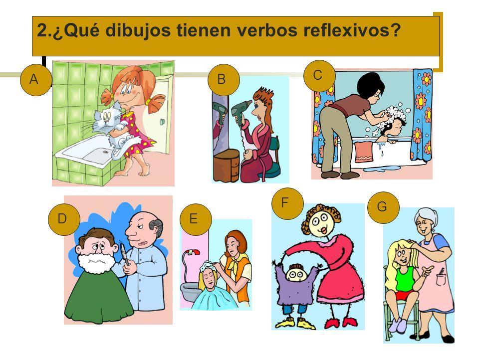 2.¿Qué dibujos tienen verbos reflexivos