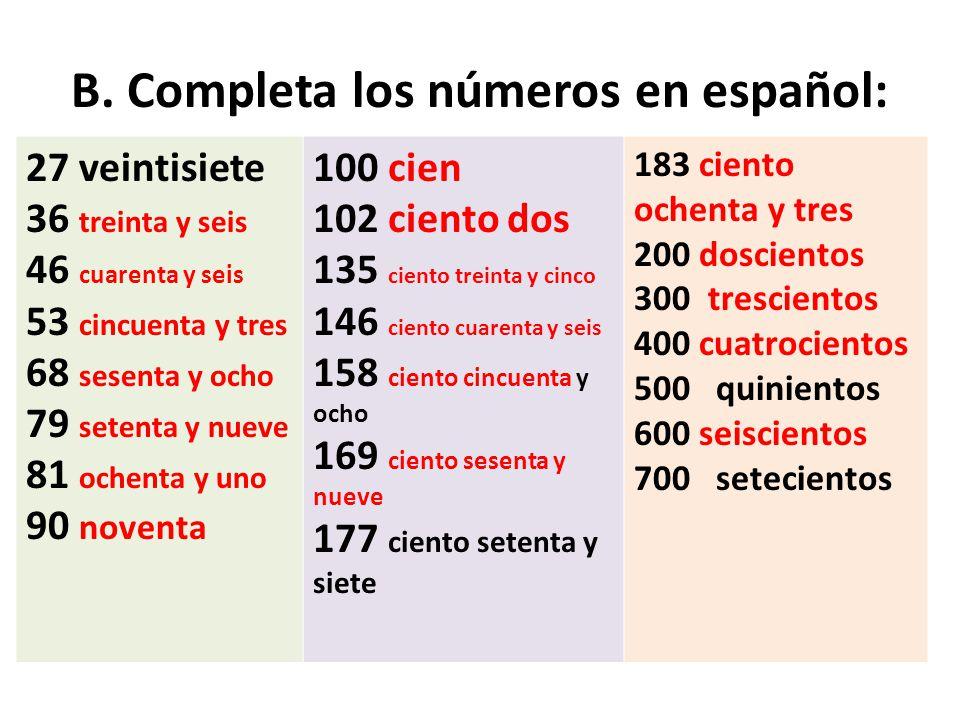 B. Completa los números en español: