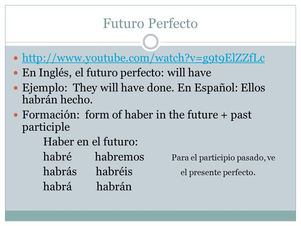 Futuro Perfecto http://www.youtube.com/watch v=g9t9ElZZfLc
