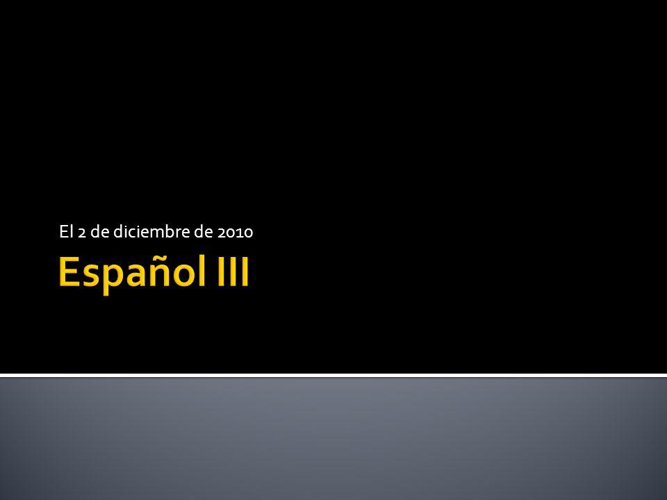 El 2 de diciembre de 2010 Español III