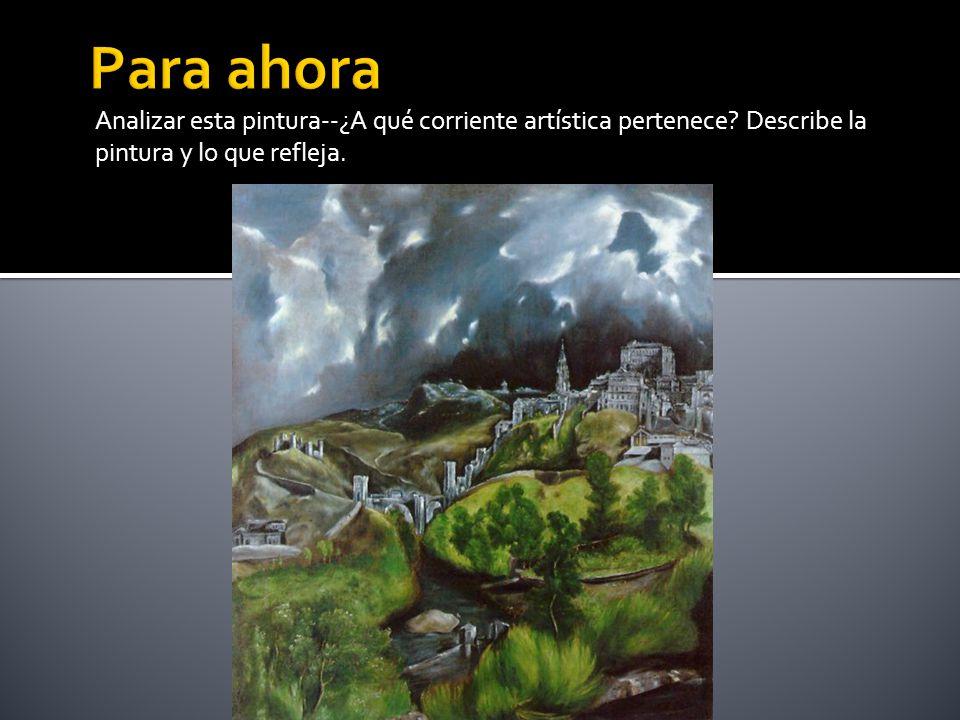 Para ahora Analizar esta pintura--¿A qué corriente artística pertenece.