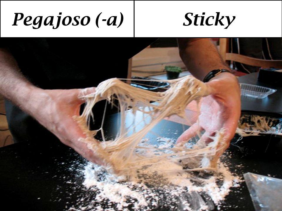 Pegajoso (-a) Sticky