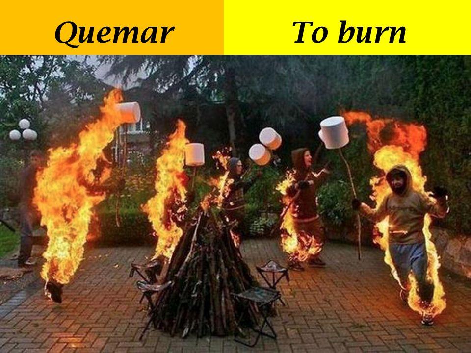 Quemar To burn