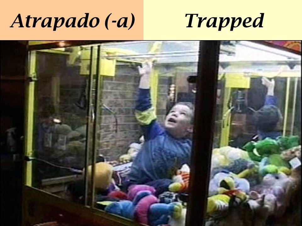 Atrapado (-a) Trapped