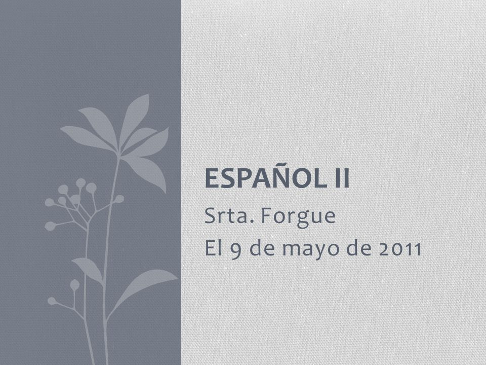 Srta. Forgue El 9 de mayo de 2011