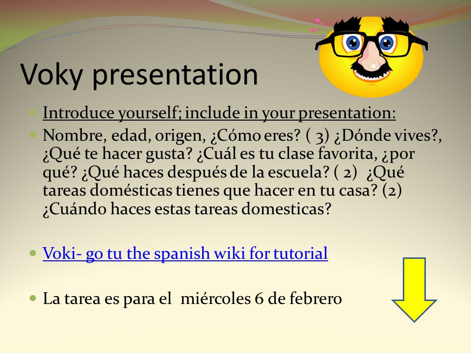 Voky presentation Introduce yourself; include in your presentation: