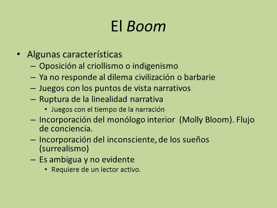 El Boom Algunas características Oposición al criollismo o indigenismo
