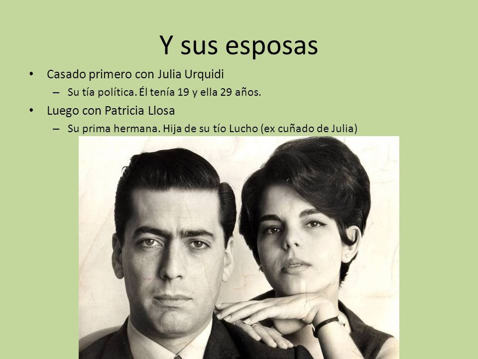 Y sus esposas Casado primero con Julia Urquidi