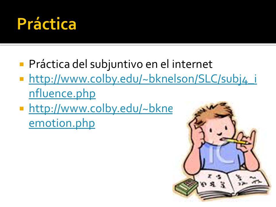 Práctica Práctica del subjuntivo en el internet