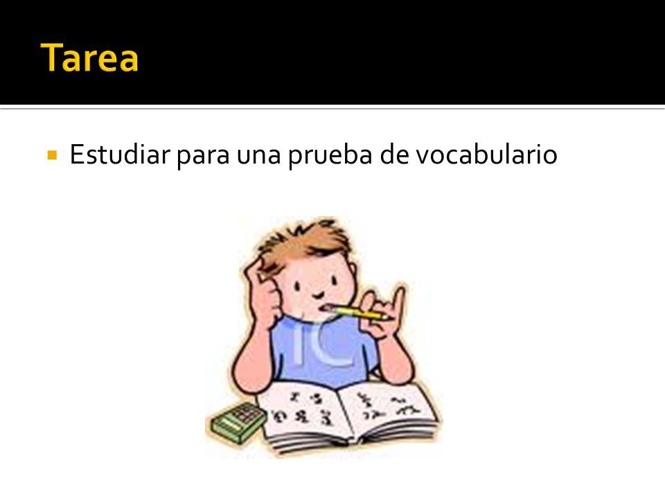 Tarea Estudiar para una prueba de vocabulario