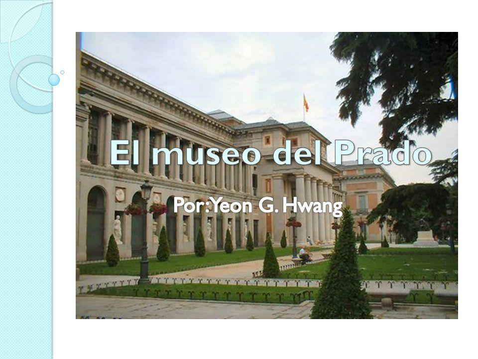El museo del Prado Por: Yeon G. Hwang