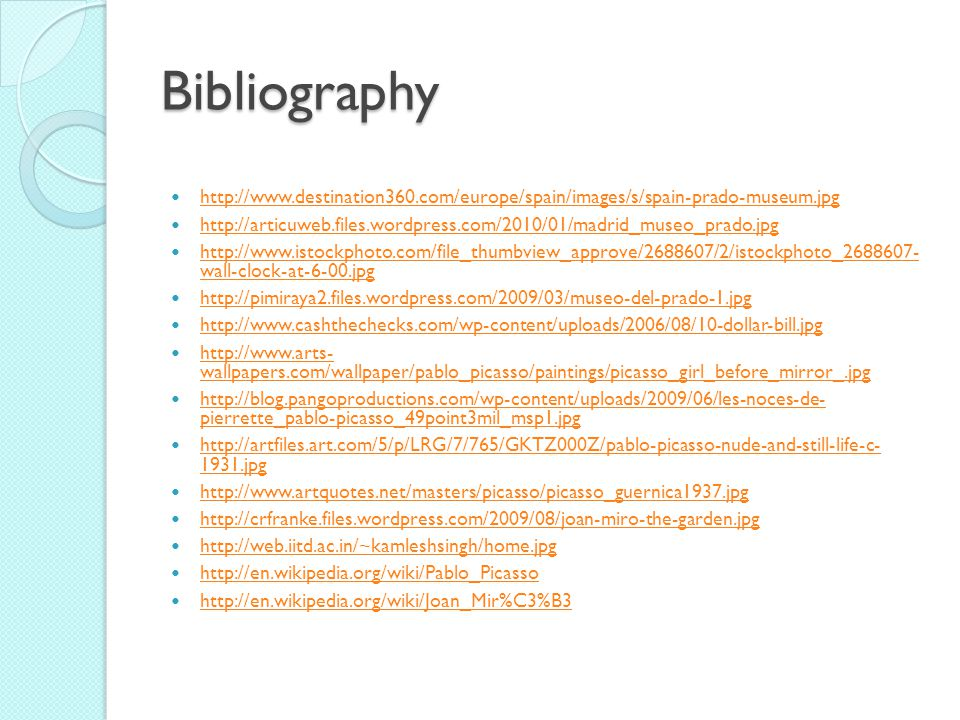 Bibliography http://www.destination360.com/europe/spain/images/s/spain-prado-museum.jpg.
