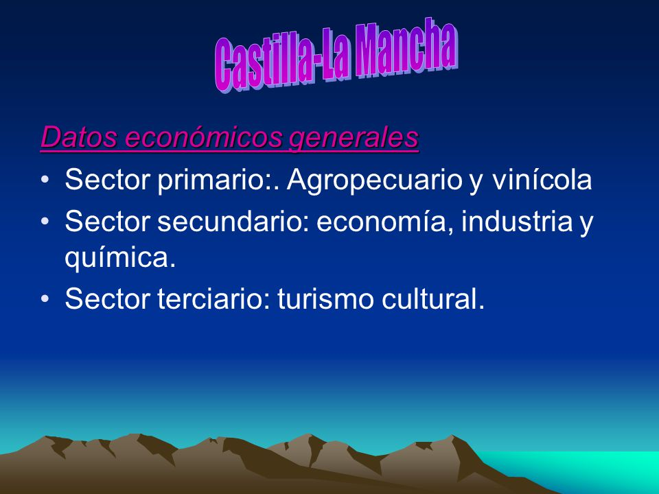 Castilla-La Mancha Datos económicos generales