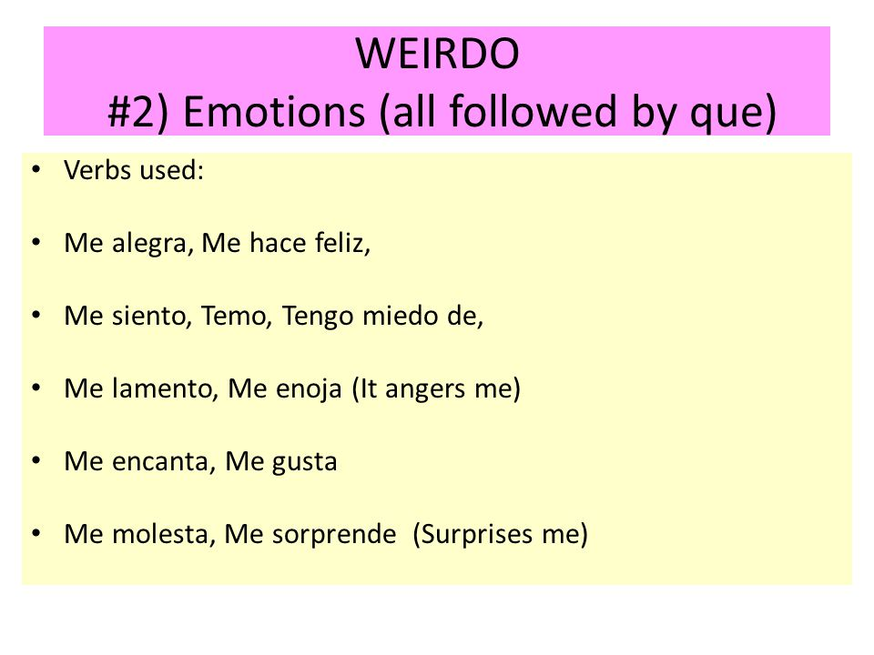WEIRDO #2) Emotions (all followed by que)