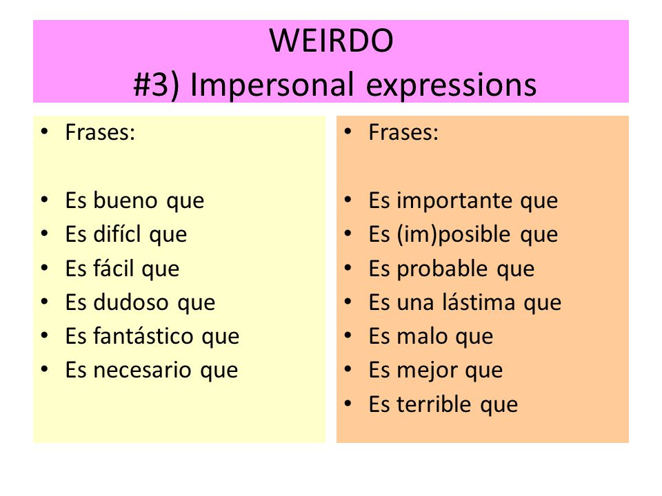 WEIRDO #3) Impersonal expressions